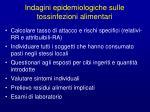 indagini epidemiologiche sulle tossinfezioni alimentari