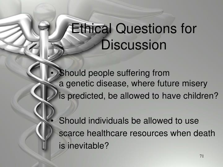 Ethical Questions for Discussion