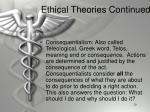 ethical theories continued