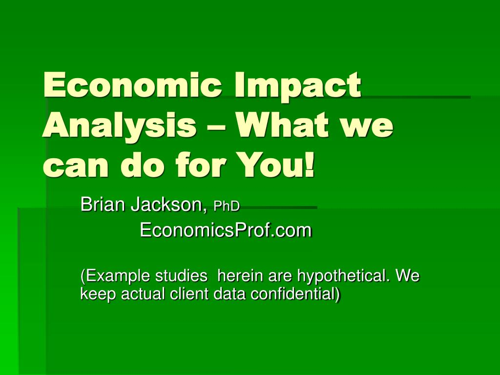 economic impact analysis what we can do for you l.