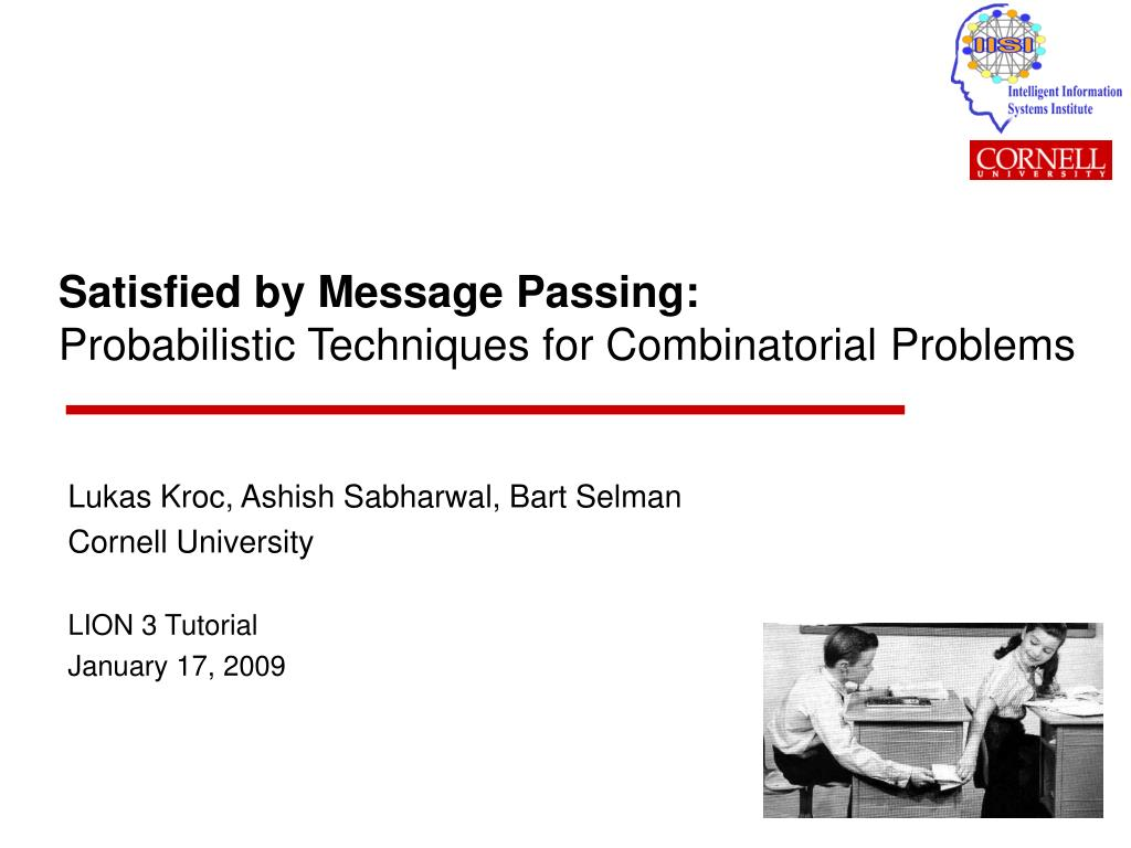 satisfied by message passing probabilistic techniques for combinatorial problems l.