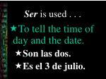 ser is used