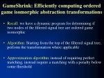 gameshrink efficiently computing ordered game isomorphic abstraction transformations