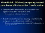 gameshrink efficiently computing ordered game isomorphic abstraction transformations23