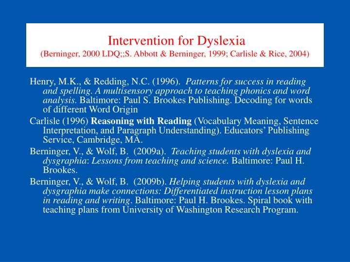 reading interventions for students with dyslexia And teaching techniques for students with dyslexia or intensive interventions for students prevention and remediation of dyslexia and related reading.