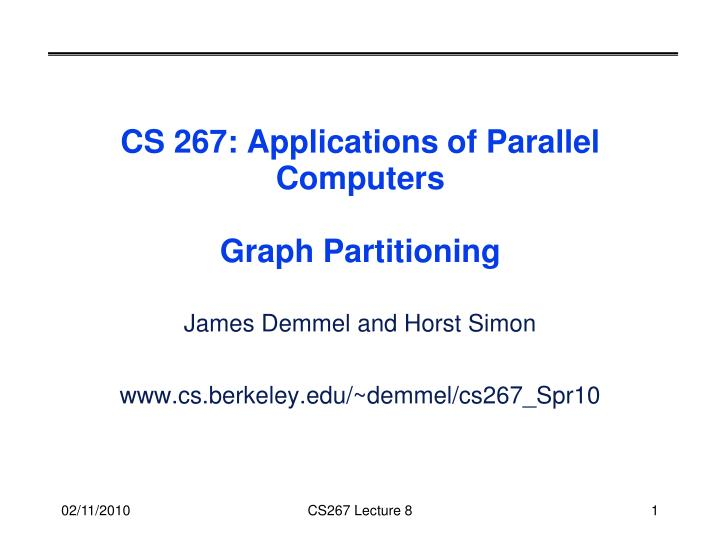 cs 267 applications of parallel computers graph partitioning n.