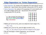 edge separators vs vertex separators