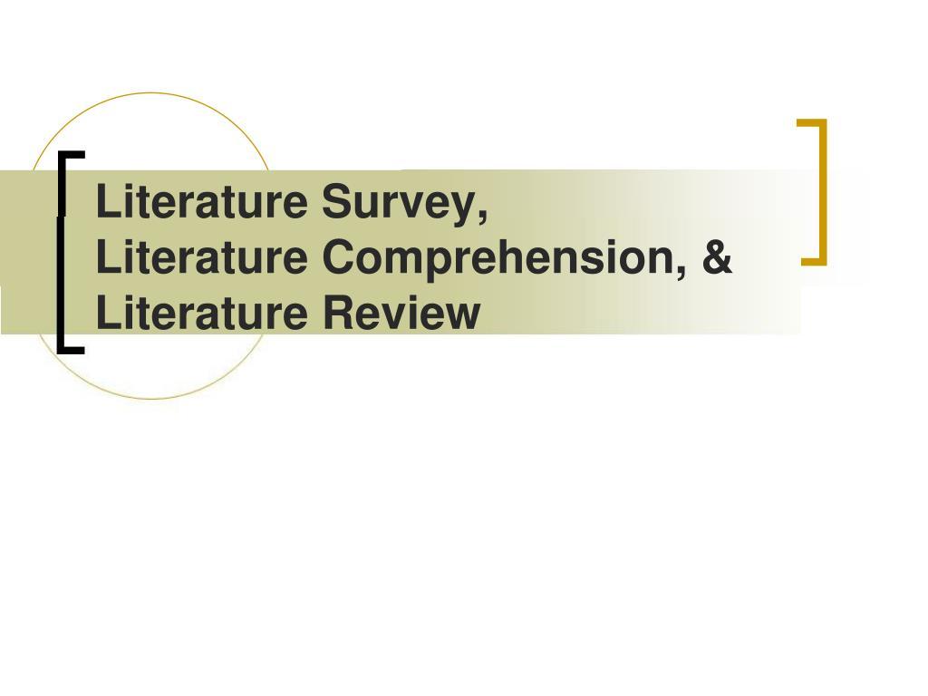literature survey literature comprehension literature review l.