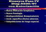 ensayos fase iv disp 5330 97 con autorizaci n obligatoria anmat