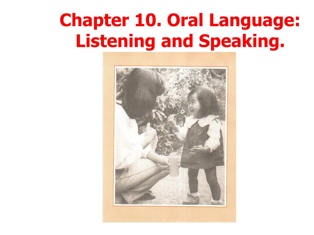 chapter 10 oral language listening and speaking l.