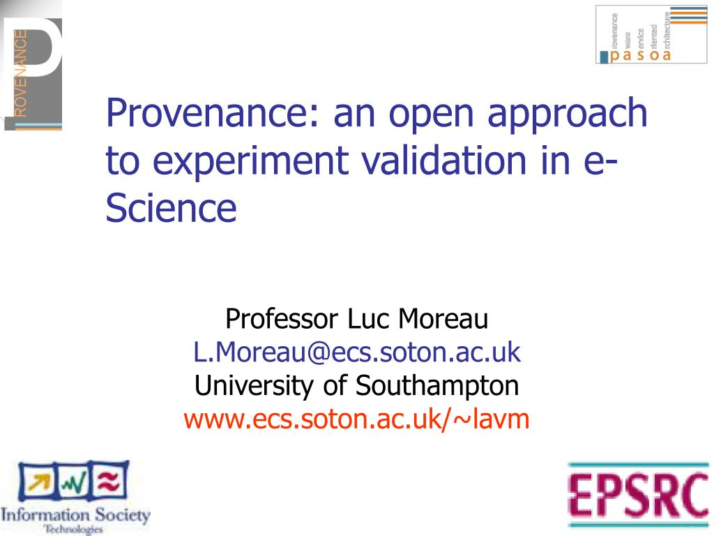 provenance an open approach to experiment validation in e science l.