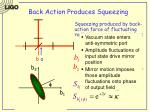 back action produces squeezing