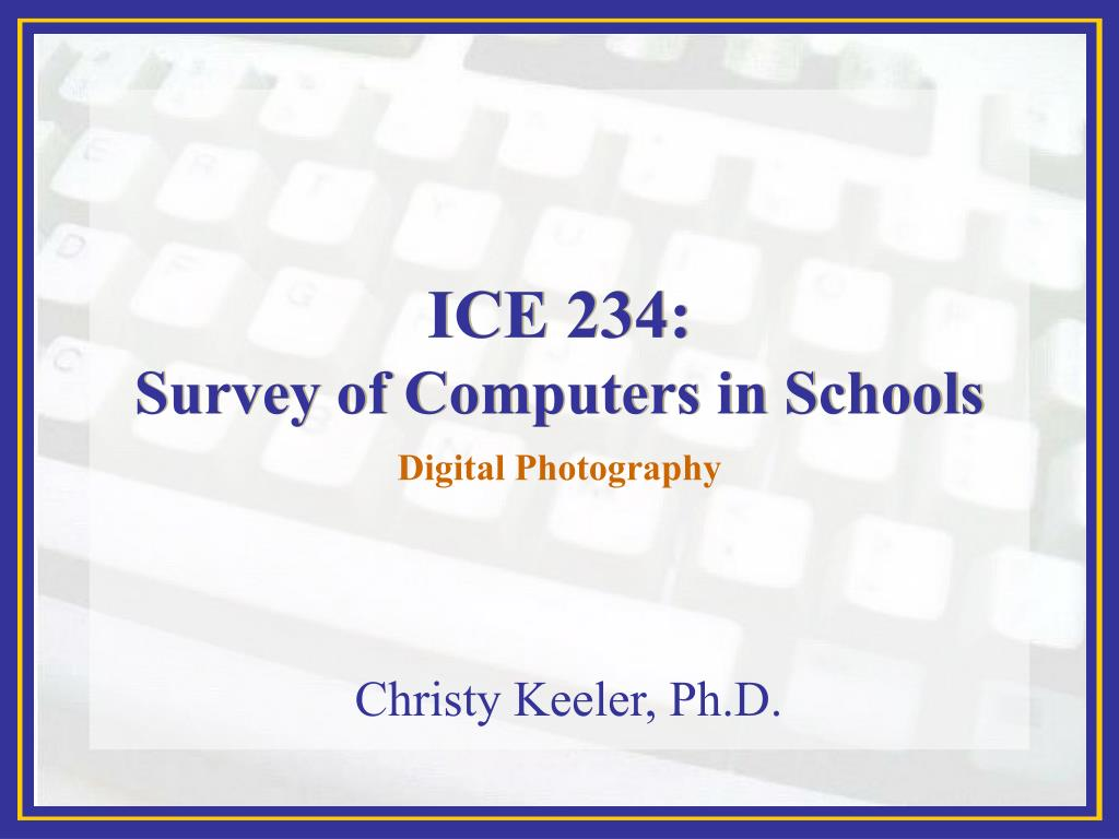 ice 234 survey of computers in schools l.