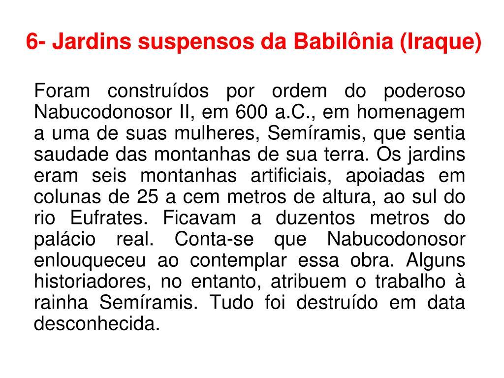 6- Jardins suspensos da Babilônia (Iraque)