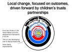 local change focused on outcomes driven forward by children s trusts partnerships