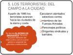 5 los terroristas del campo a la ciudad