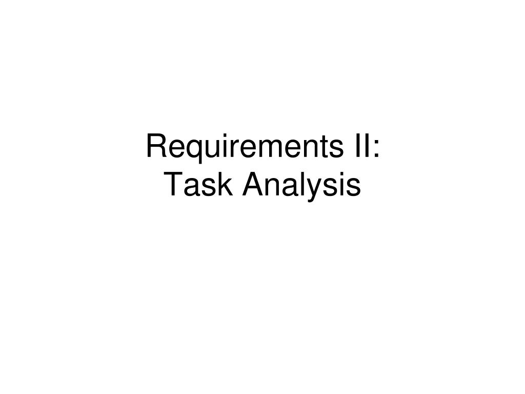 requirements ii task analysis l.