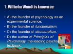 1 wilhelm wundt is known as