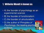 1 wilhelm wundt is known as35