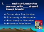 emphasized unconscious processes while stressed learned behavior38