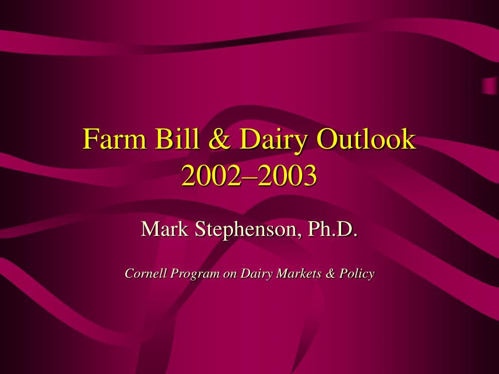 farm bill dairy outlook 2002 2003 l.