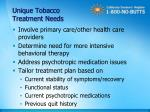 unique tobacco treatment needs