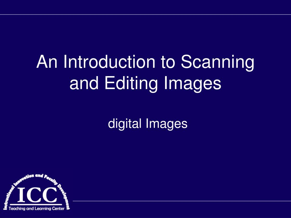 an introduction to scanning and editing images l.
