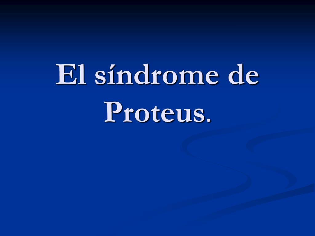 el s ndrome de proteus l.