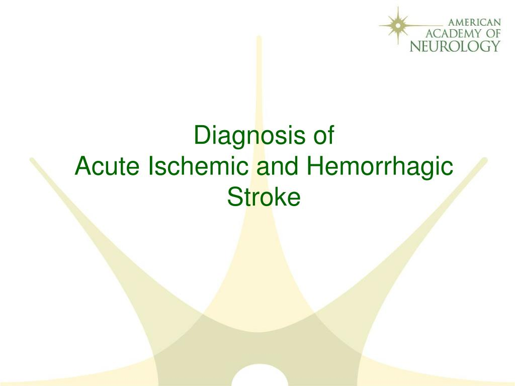 diagnosis of acute ischemic and hemorrhagic stroke l.