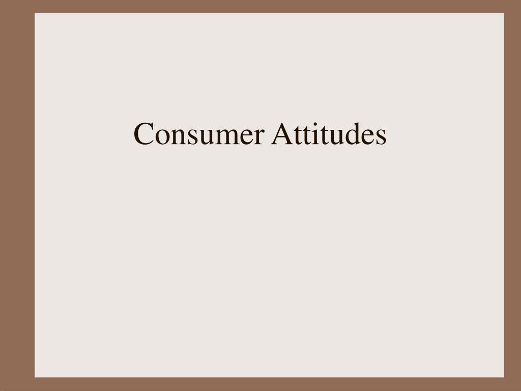 consumer attitudes l.