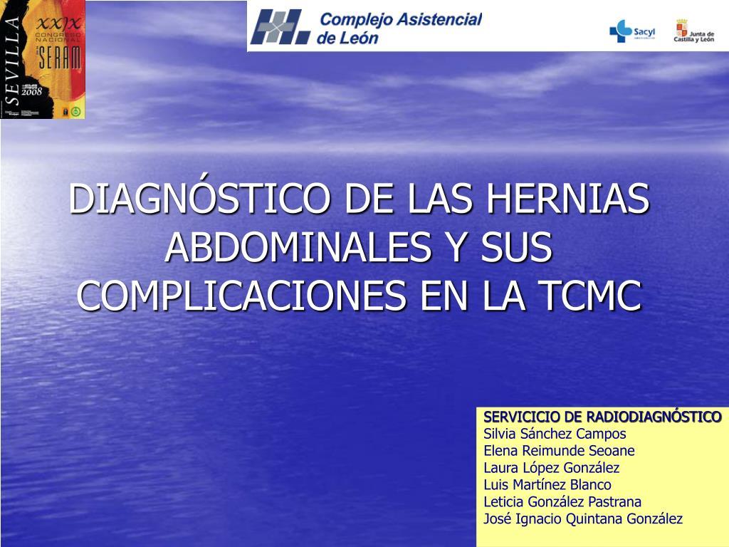 diagn stico de las hernias abdominales y sus complicaciones en la tcmc l.