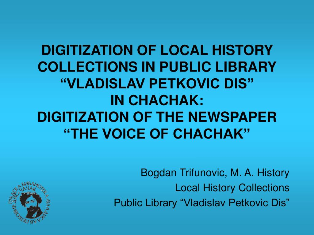 bogdan trifunovic m a history local history collections public library vladislav petkovic dis l.