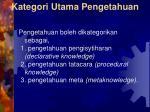 kategori utama pengetahuan