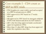 case example i cd4 count as sep in hiv trials