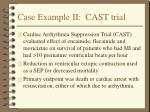 case example ii cast trial