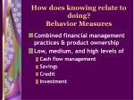 how does knowing relate to doing behavior measures