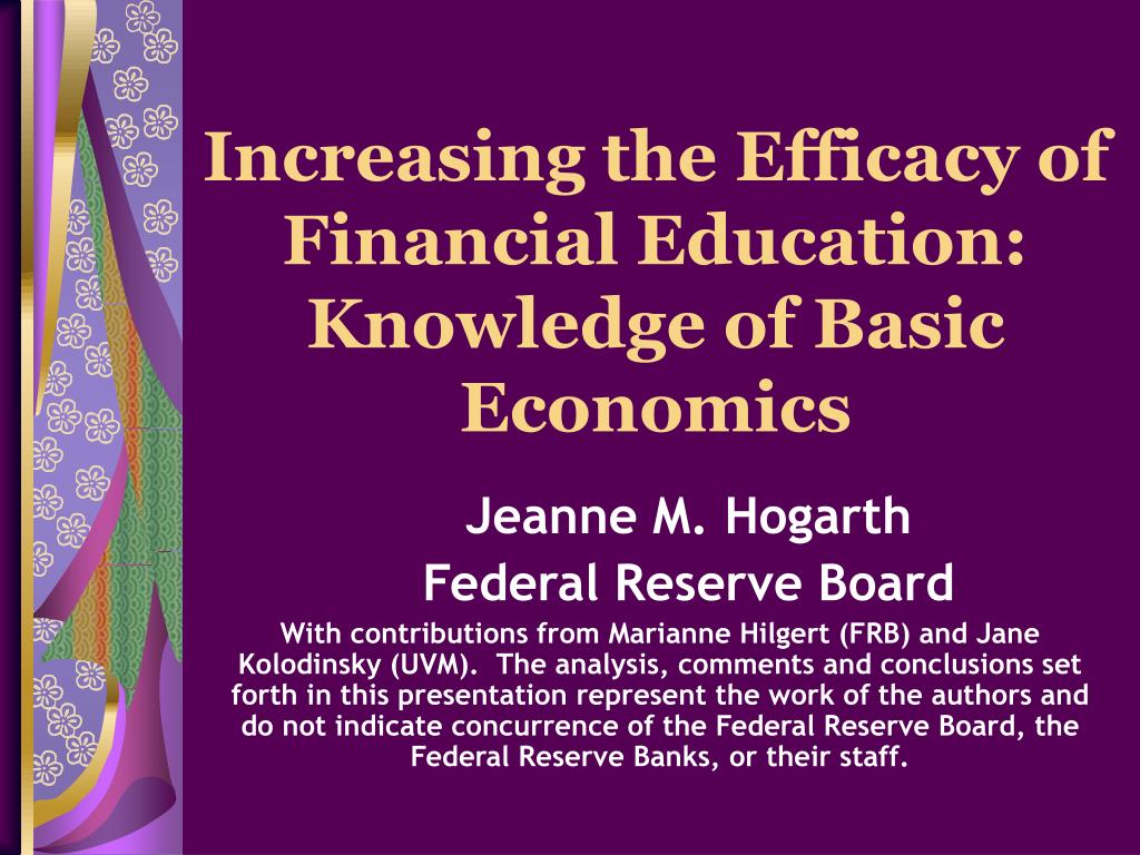 increasing the efficacy of financial education knowledge of basic economics l.
