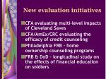 new evaluation initiatives