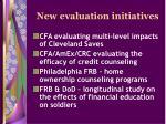new evaluation initiatives