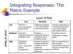 integrating responses the matrix example
