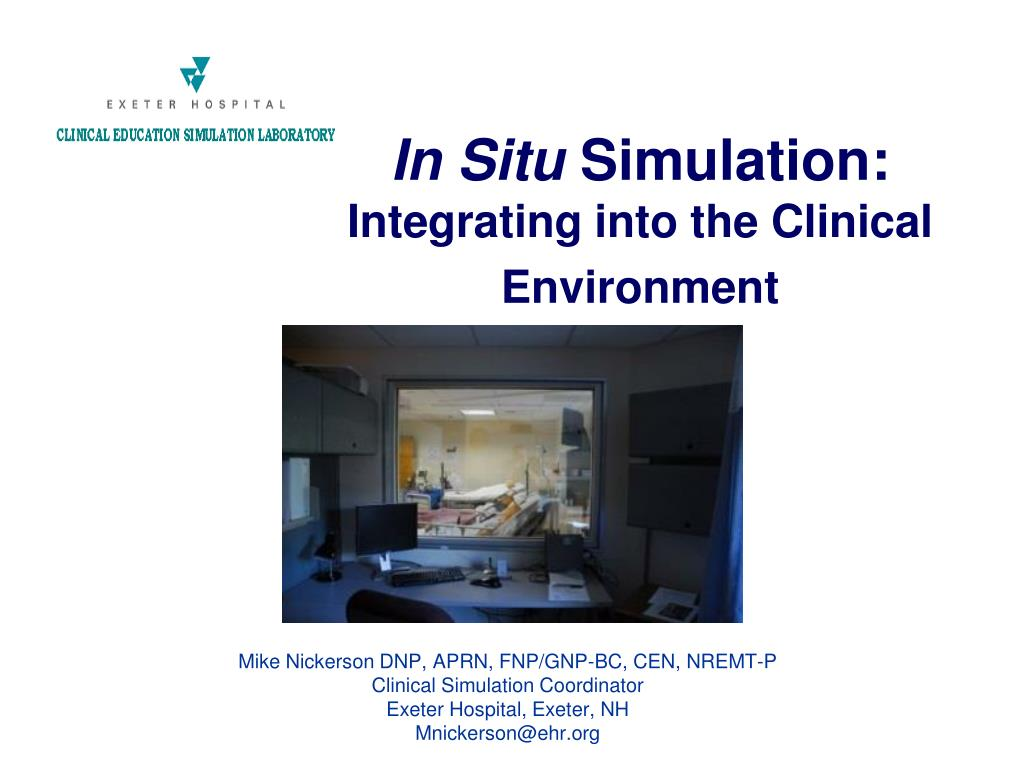 in situ simulation integrating into the clinical environment l.
