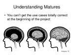 understanding matures