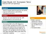 case study 2 european telco inbound ivr call speedups
