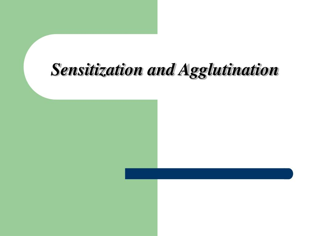 sensitization and agglutination l.