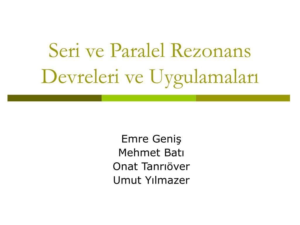 seri ve paralel rezonans devreleri ve uygulamalar l.