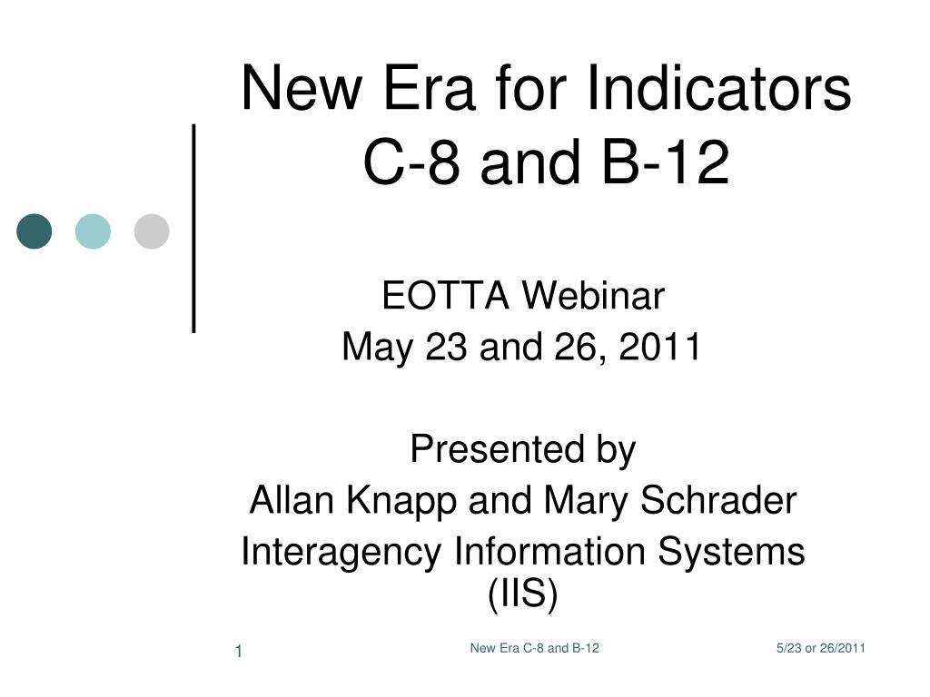new era for indicators c 8 and b 12 l.