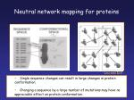 neutral network mapping for proteins