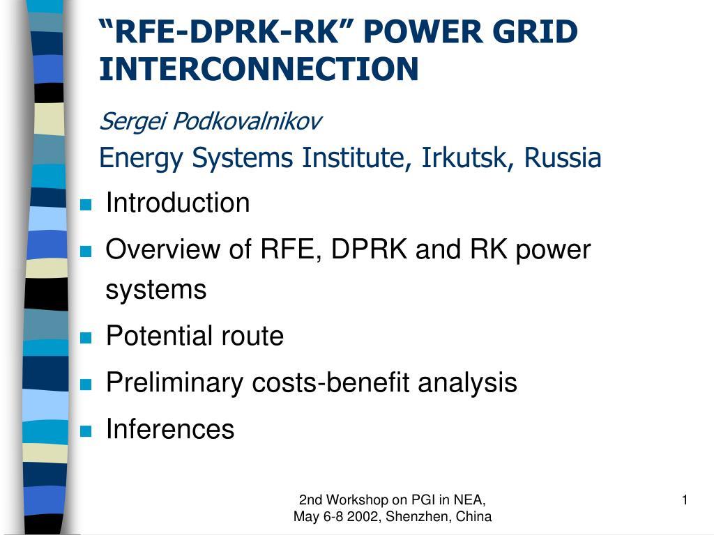 rfe dprk rk power grid interconnection sergei podkovalnikov energy systems institute irkutsk russia l.