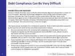 debt compliance can be very difficult