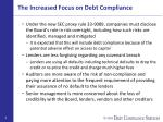 the increased focus on debt compliance6
